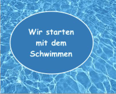 Wir starten mit dem Schwimmen